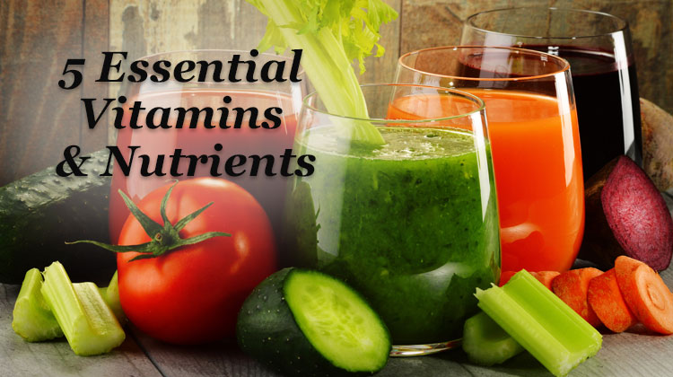 Five Vitamins and Nutrients Essential for Health