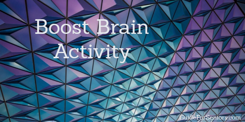 Boost Brain Activity – 7 Actions to Stimulate Memory