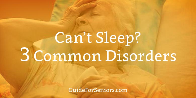 You can not sleep? 3 Common Disorders