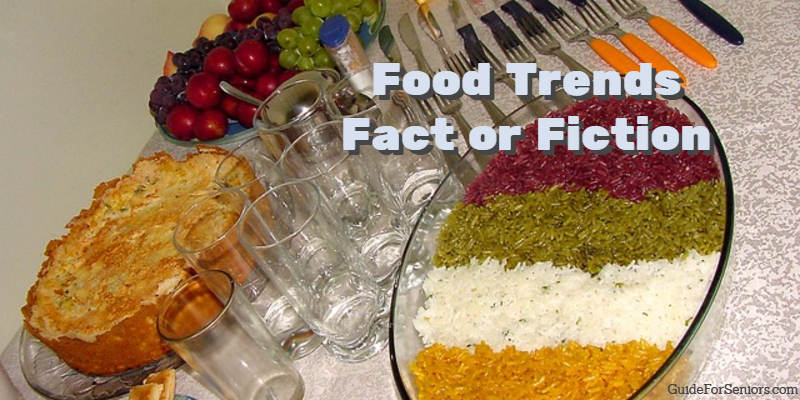 New Food Trends: Fact or Fiction?
