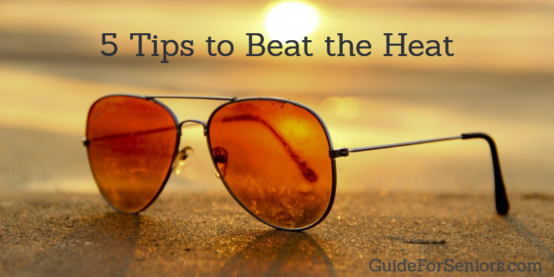 Five Tips to Beat the Heat