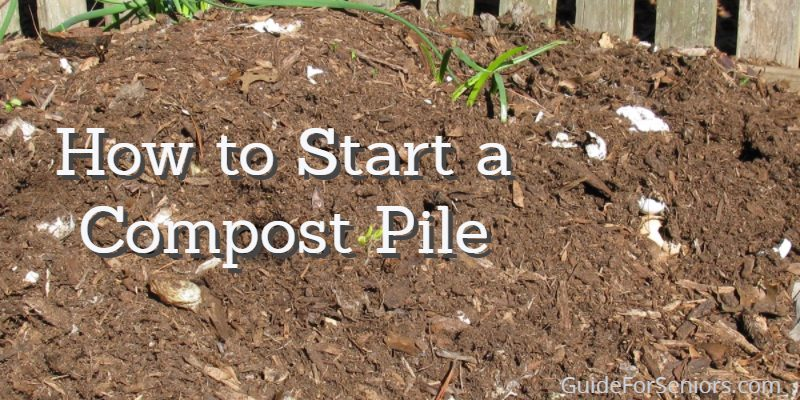 How To Start A Compost Pile Guide For Seniorsguide Seniors