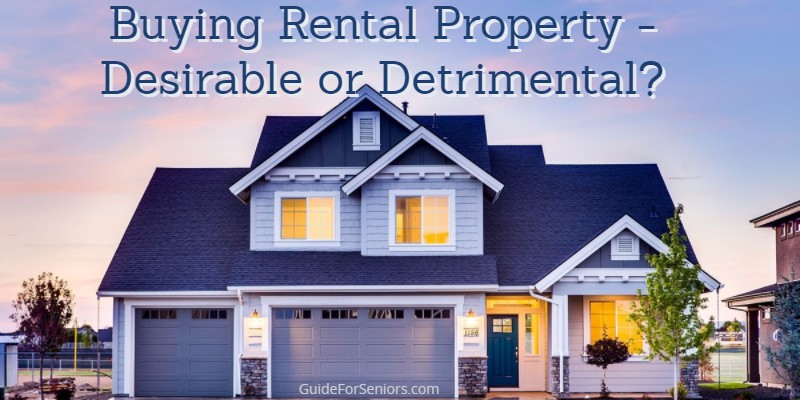 Buying Rental Property – Desirable or Detrimental?
