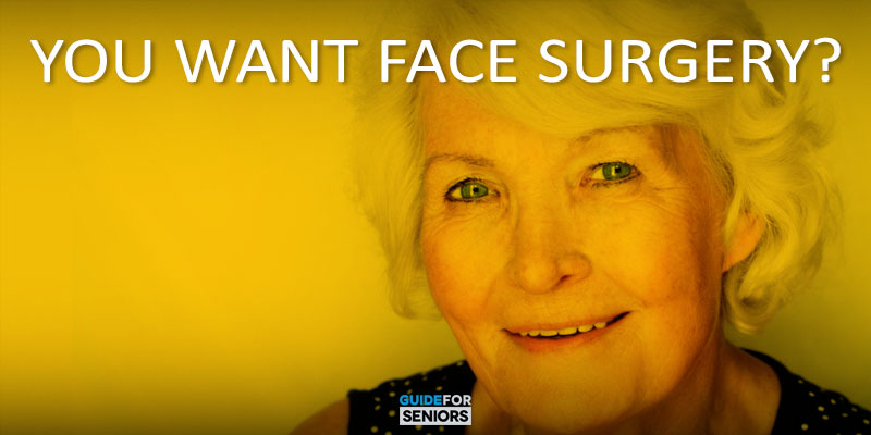 You Want Face Surgery?